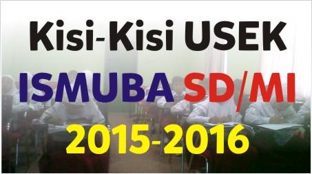 Kisi-Kisi Soal Ujian Sekolah (USEK) Al-Islam, Kemuhammadiyahan dan Bahasa Arab (ISMUBA) SD/MI tahun 2015 – 2016